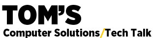 Tom's Computer Solutions/ Tom's Tech Talk/ Repairs Vancouver BC